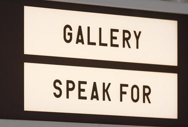 GALLERY SPEAK FOR