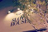 SLOW HOUSE(スローハウス) 天王洲店